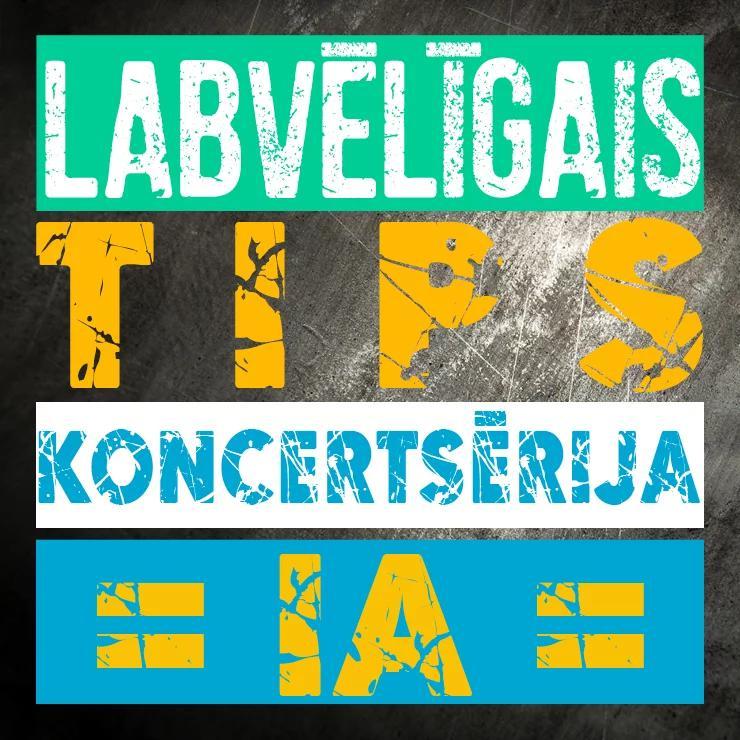 Labvēlīgais TIPS koncertsērija -IA-