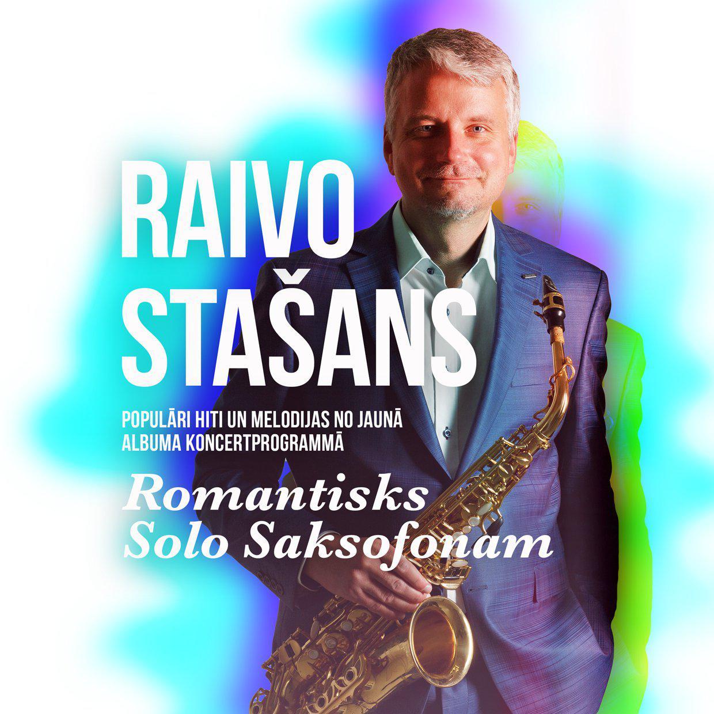 RAIVO STAŠANS / Romantisks solo Saksofonam – Liepājā