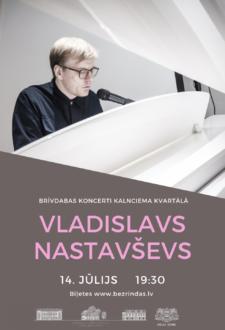 Vladislavs Nastavševs. Rāmie šovi*